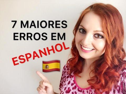 Download 7 maiores erros que os brasileiros cometem ao falar espanhol (ESPANHOL PARA BRASILEIROS)