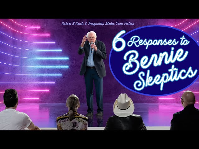 What Bernie Skeptics Need to Know with Robert Reich