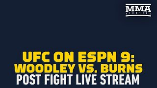 UFC on ESPN 9 : Woodley vs Burns Post-Fight Press Conference Live Stream - MMA Fighting