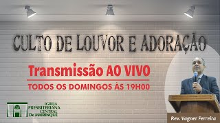 Culto de Louvor e Adoração Rev. Vagner Ferreira (1Timóteo 1:12-16) - 19/04/2020
