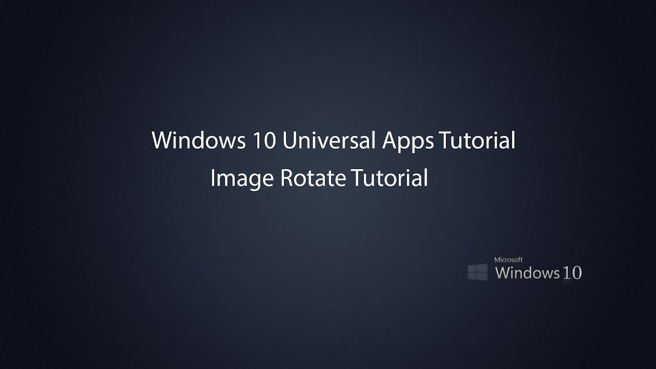Image Rotate in UWP - CONNECT MICROSOFT & ME