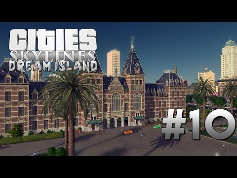 Cities Skylines Dream Island [10] City Hall and Tourism
