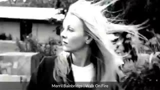 Watch Merril Bainbridge Walk On Fire video