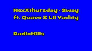 NexXthursday - Sway ft Quavo and Lil Yachty