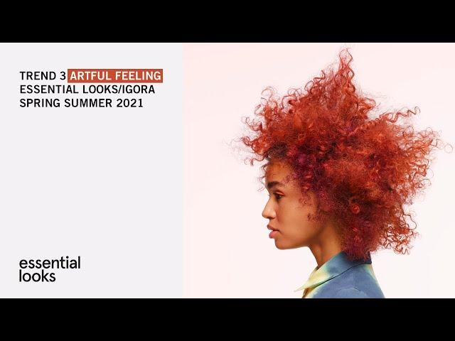 #ArtfulFeeling - ESSENTIAL LOOKS/IGORA SPRING SUMMER 2021