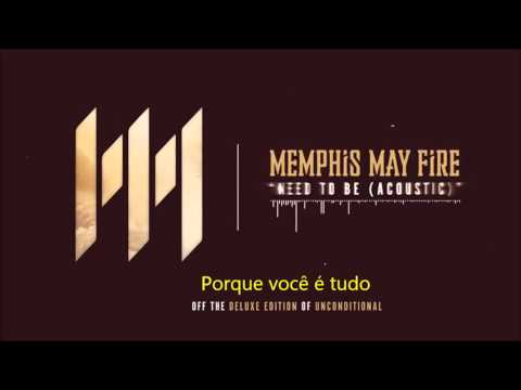 Memphis May Fire - Need To Be [Legendado PT-BR]