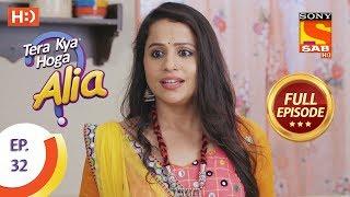 Tera Kya Hoga Alia - Ep 32 - Full Episode - 9th October, 2019