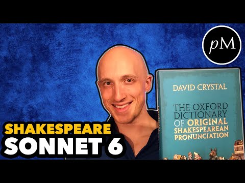 """Shakespeare Sonnet 6 in Original Pronunciation """"Then let not winter's ragged hand deface"""""""