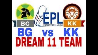 Download Video BG vs KK Everest Premier League| Dream11 Team| Playing 11| Team News MP3 3GP MP4