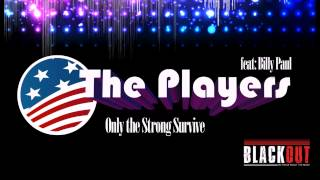 The Players - Only the Strong Survive ( Extended B.V.G Mix )