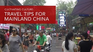 Cultivating Culture Travel Tips for Mainland China