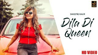 DILA DI QUEEN(Official Music) || SWEETIE KAUR || DC BOSS || LATEST SONG 2018 || STAIR RECORDS