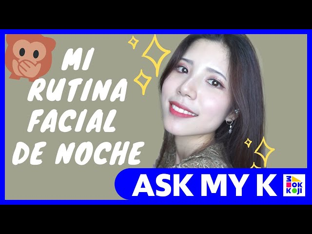 Ask My K : Hanna Coreana - Night skin care routine