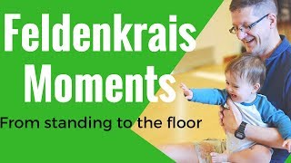 Feldenkrais Moments 2: From standing to floor