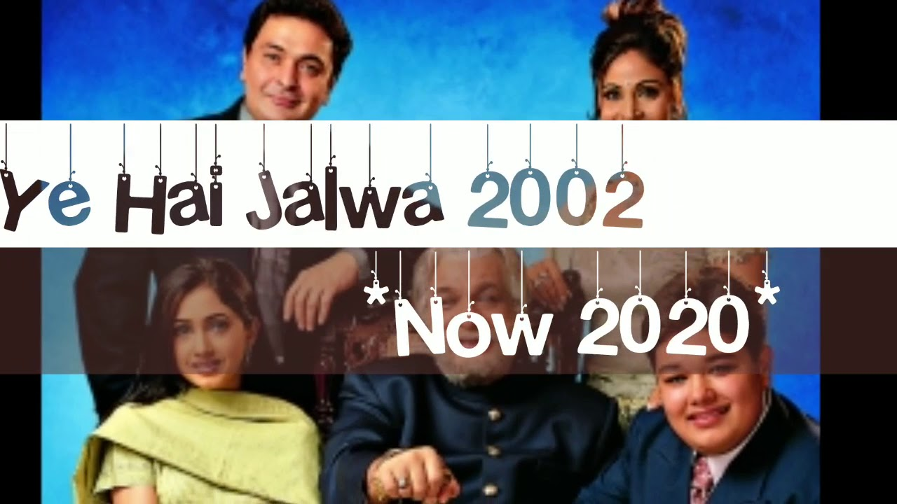 Download Yeh Hai Jalwa | Full Movie Cast | Then2002/Now2020