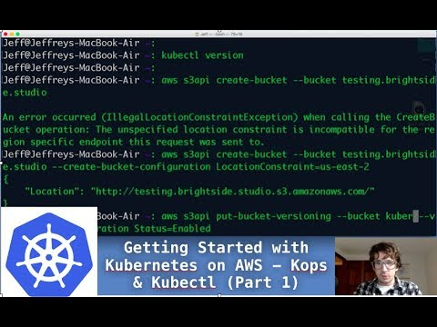 (Part 1) Getting Started with Kubernetes on AWS - Kops & Kubectl