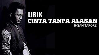 IHSAN TARORE - CINTA TANPA ALASAN + LIRIK