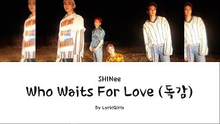 [3.58 MB] SHINee - Who Waits For Love LYRICS l Han Rom Eng ll LyricGirlx