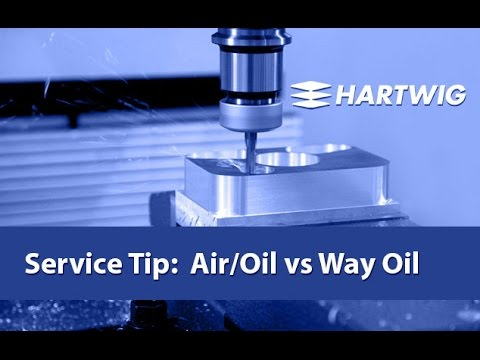 Service Tip: Don't Confuse Air/Oil Lubrication vs Way Oil Lubrication