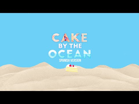 Cake By The Ocean (spanish version) - (Originally by DNCE)