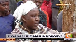 Mwamaume amuua nduguye Murang'a #SemaNaCitizen