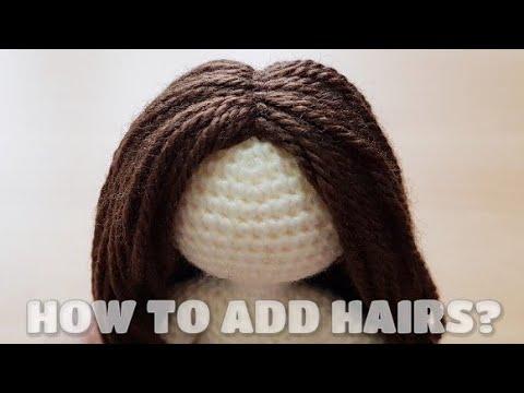 Amigurumi Hair Tutorial : How to add hairs in your amigurumi youtube
