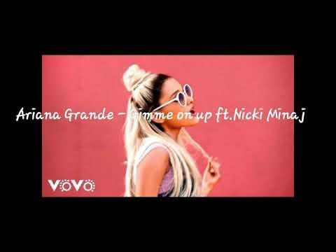 Ariana grande - Gimme on up ft. Nicki minaj (lyrics)