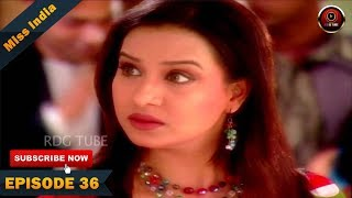 MISS INDIA TV SERIAL EPISODE 36 | SHILPA SHINDE | PAKHI HEGDE | DD National