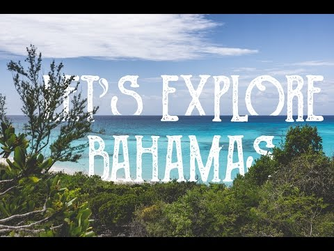 LET'S EXPLORE BAHAMAS