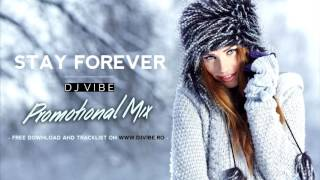 DJ ViBE - Stay Forever (Winter 2016 Promotional Mix) - Vocal-Deep, Deep-House