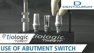 tioLogic® TWINFIT – Abutment Switch