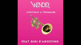 Wender vs Gigi D'Agostino - Continuo a Trombare