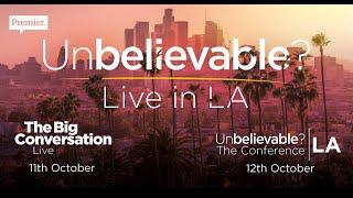 Unbelievable? live in LA with John Lennox (11 & 12 Oct 2019)