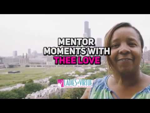 Mentor Moments with Thee Love, Ladies of Virtue Mentor