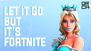 Frozen - Let It Go but it's Fortnite