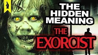 Hidden Meaning in THE EXORCIST –Earthling Cinema