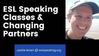 Esl Speaking: Change Partners Often