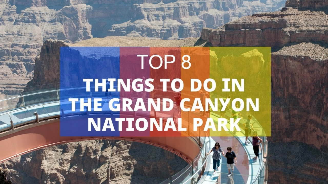 top 8 things to do in the grand canyon national park youtube rh youtube com what to do at grand canyon with kids what to do at grand canyon with kids