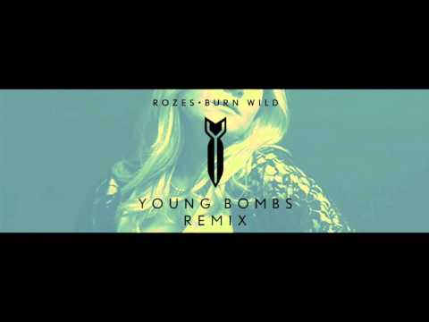 ROZES - Burn Wild (Young Bombs Remix)