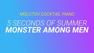 Monster Among Men - 5 Seconds of Summer cover by Molotov Cocktail Piano