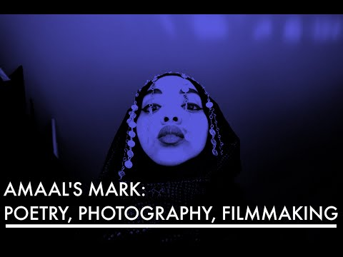 Amaal Said's Mark: Poetry, Photography, and Filmmaking