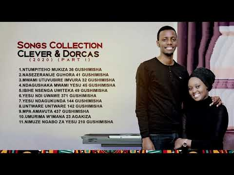 SONGS COLLECTION - CLEVER & DORCAS (2020) (PART 1)