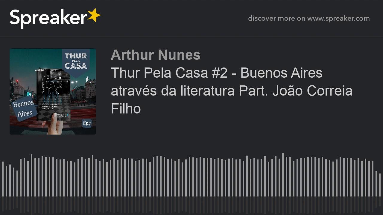 Download Thur Pela Casa #2 - Buenos Aires através da literatura Part. João Correia Filho