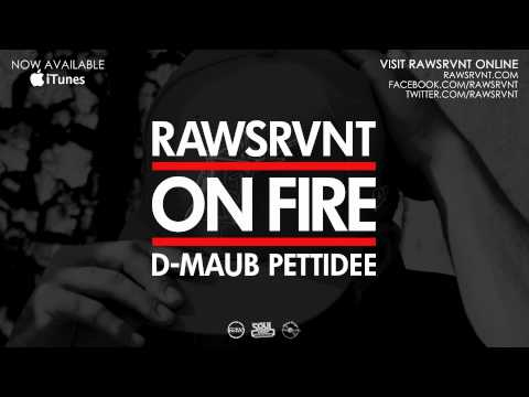 Rawsrvnt - On Fire ft. Pettidee & D-Maub (Audio)