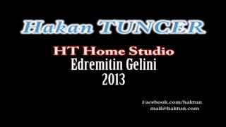 Gambar cover Edremitin Gelini - Hakan TUNCER 2013