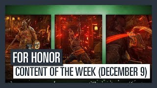 FOR HONOR - New content of the week (December 7th)