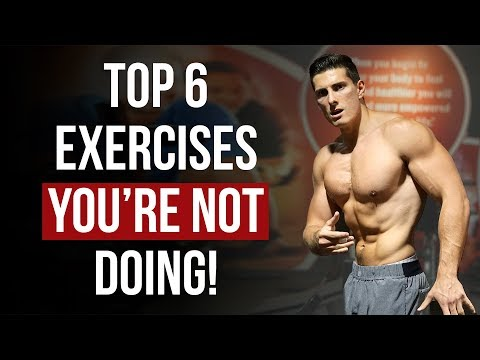 Top 6 Exercises You're NOT Doing But Probably Should!