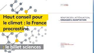 Haut conseil pour le climat : la France procrastine encore ses efforts