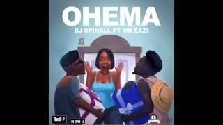OHEMA - DJ SPINALL ft. Mr Eazi ( Official Audio)