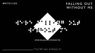 White Lies – Falling Out Without Me (Lyric Video)